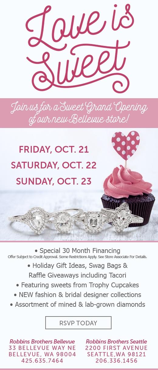 'Love Is Sweet' Grand Opening Weekend! - Robbins Brothers Bellevue