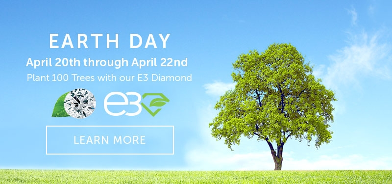 Earth Day | Plant 100 Tress with our E3 Diamond