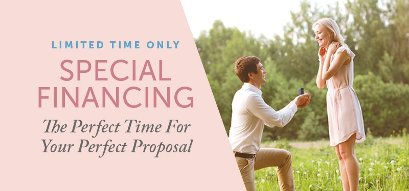 Special Financing | Perfect Time for Your Perfect Proposal