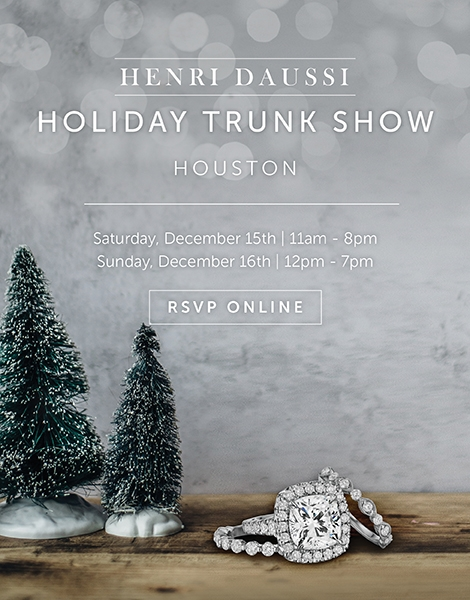 Henri Daussi Holiday Trunk Show - Robbins Brothers Houston