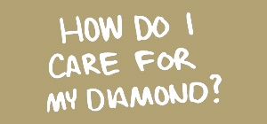 how to care for a diamond