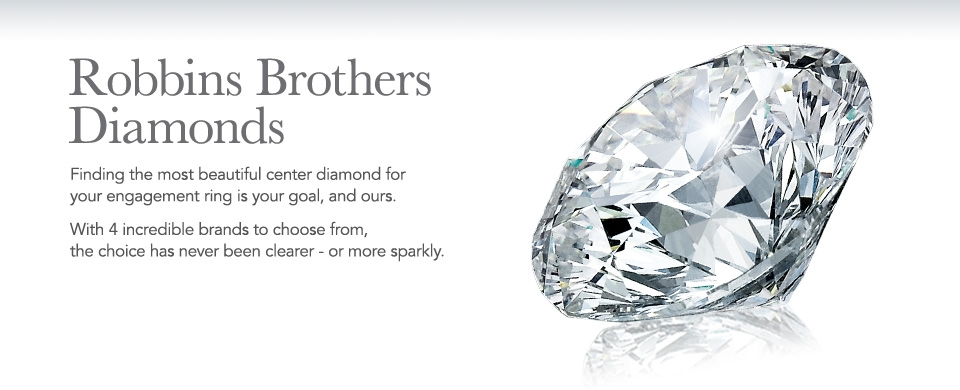 Robbins Brothers Diamonds - Brand Selections For Your Engagement Ring Setting