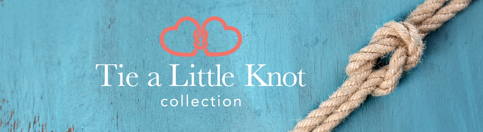Tie A Little Knot Collection