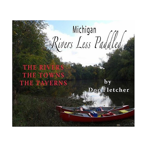 Partners Books Michigan Rivers Less Paddled, , 600