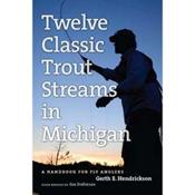Michigan Trail Maps Twelve Classic Trout Streams in Michigan 2017, , medium