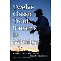 Michigan Trail Maps Twelve Classic Trout Streams in Michigan 2017, , 256