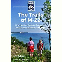 Michigan Trail Maps The Trails of M-22 2017, , 256