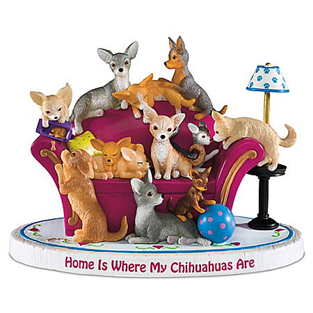 Home Is Where My Chihuahuas Are - Dog Figurine