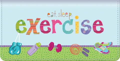 Eat Sleep Exercise Checkbook Cover
