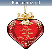 My Daughter, I Love You With All My Heart Ornament