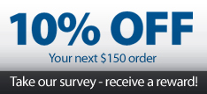 We want your opinion - Take our survey and receieve 10% off your next order*