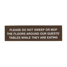 Please Do Not Sweep Around Guests Sign
