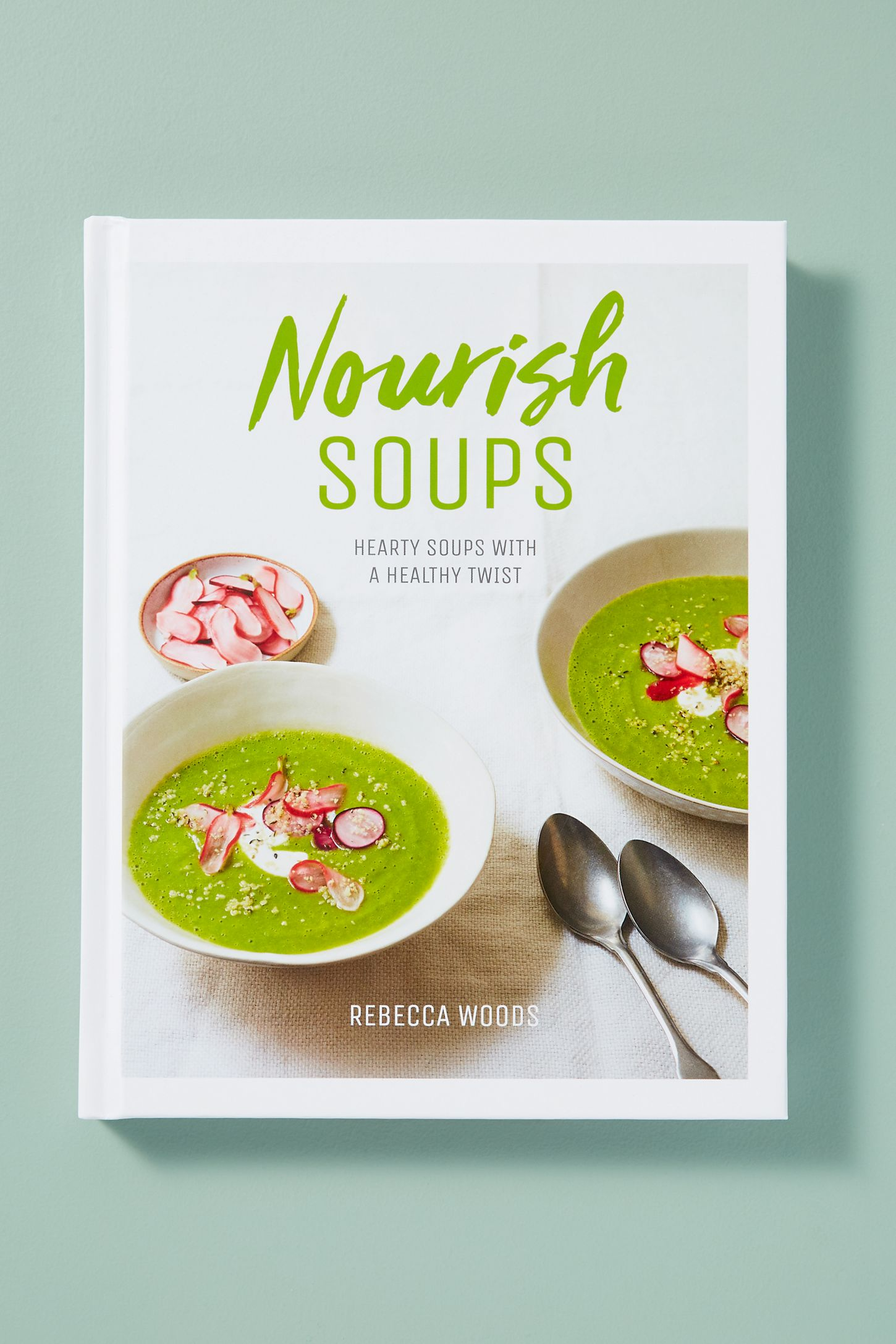 Nourish Soups: Hearty Soups With A Healthy Twist | Anthropologie UK