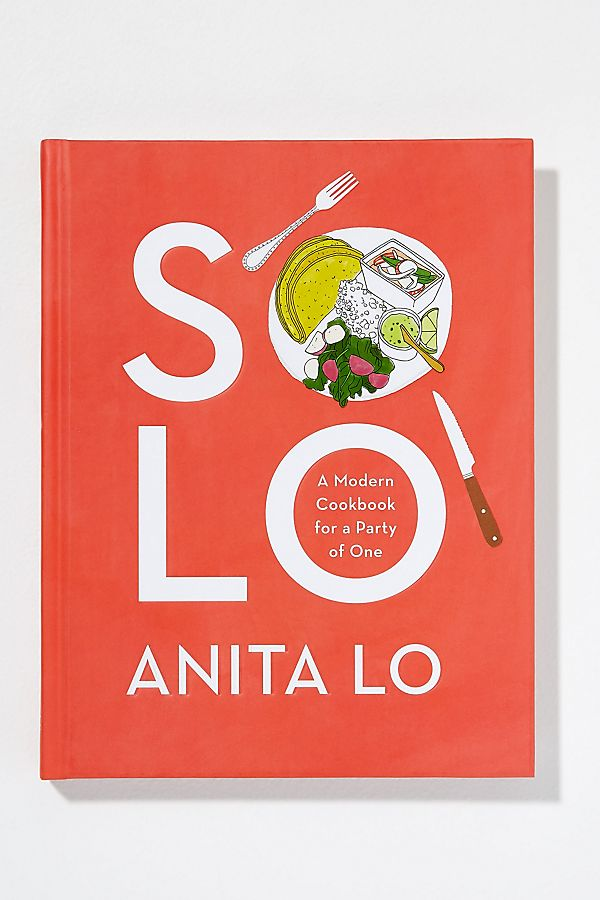 Solo: The Joy Of Cooking For One by Anthropologie