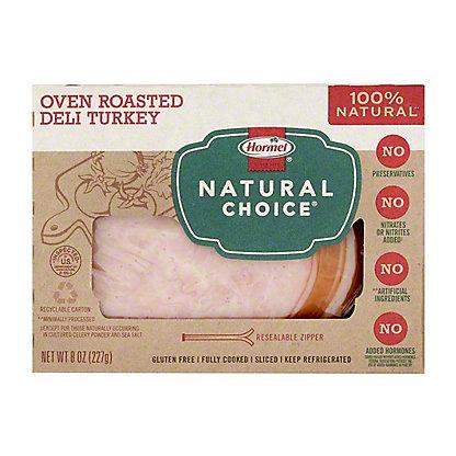 Hormel Natural Choice Oven Roasted Deli Turkey, 8 oz