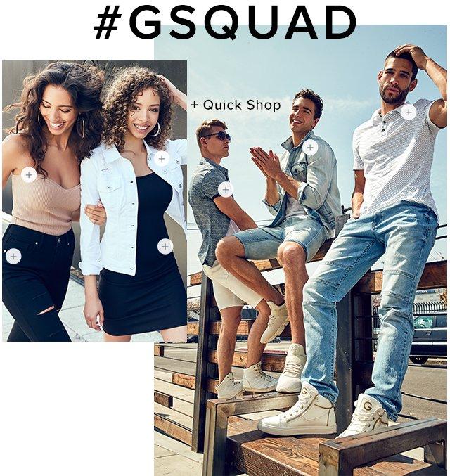 Shop the GSQUAD looks