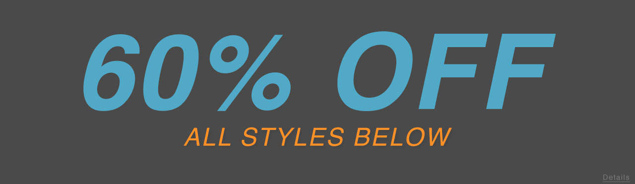 60% Off All Styles Below