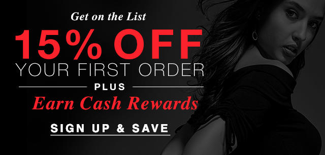 Get on the list. Receive 15% off your first order + Earn cash rewards