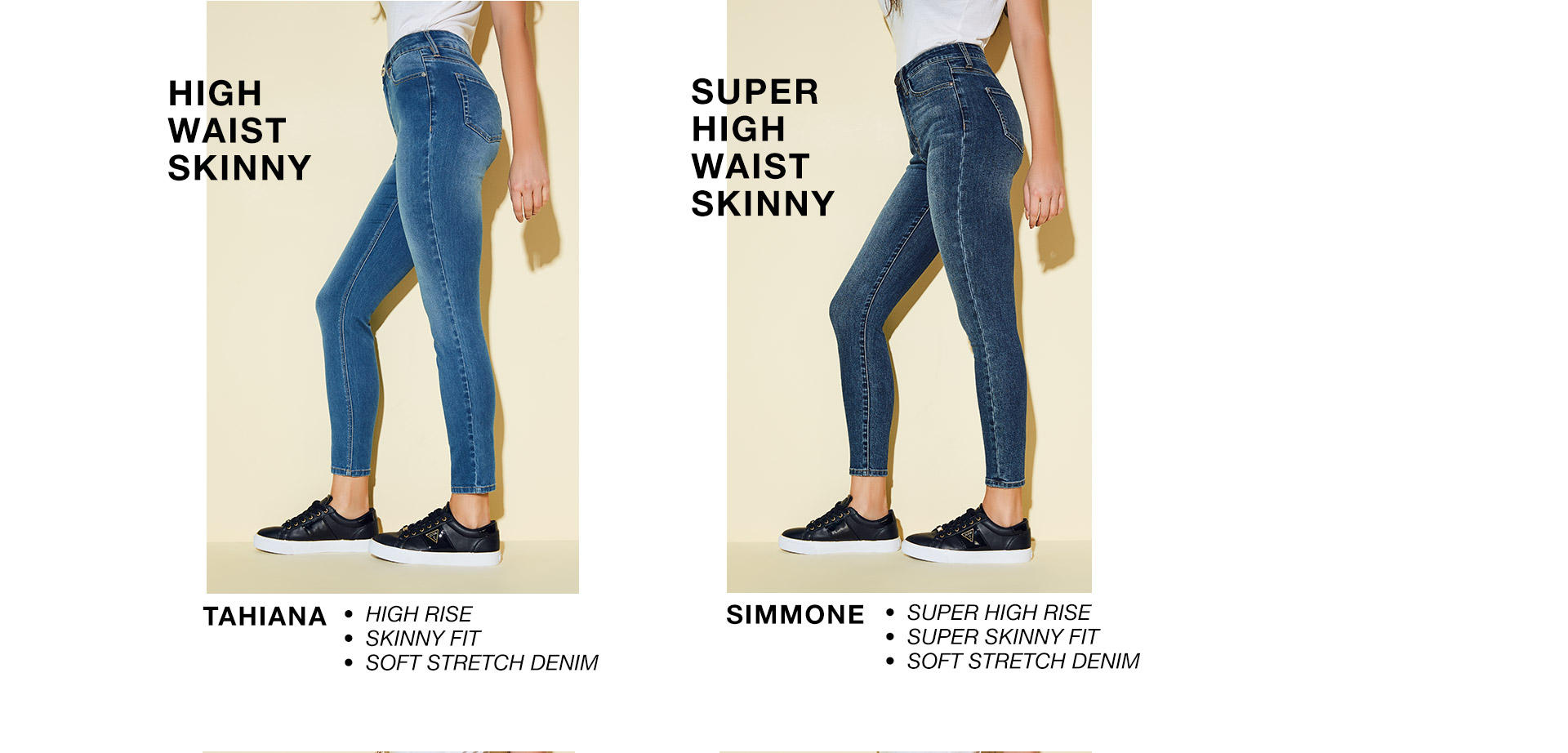 High Waist Skinny / Super High Waist Skinny