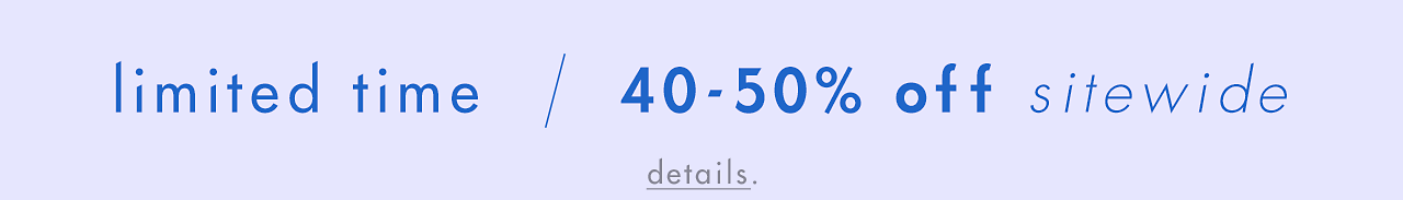 40 to 50 Off Sitewide