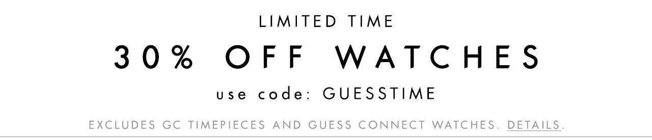 30% OFF watches code: GUESSTIME