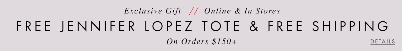 Free JLO tote and free shipping $150+