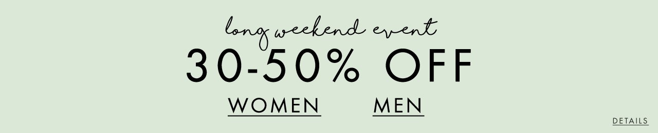Long Weekend Event 30-50% Off