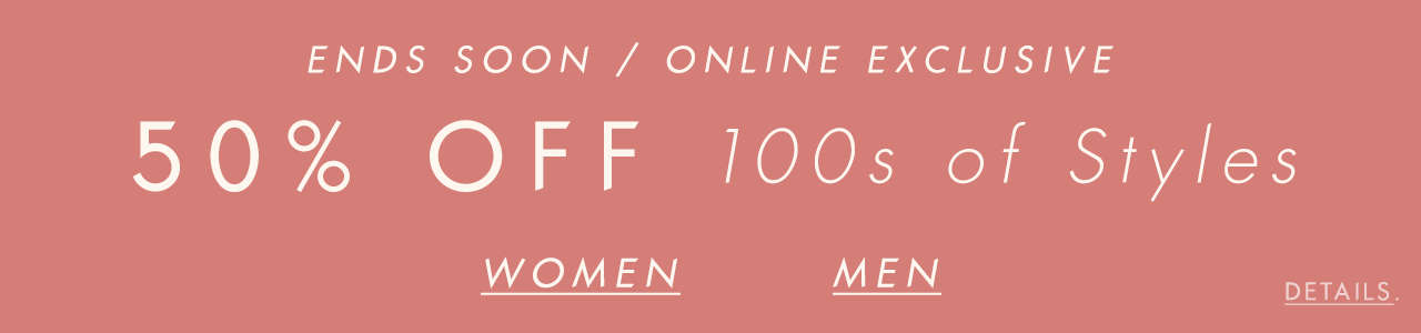 50% Off 100s of Styles