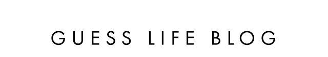 GUESS Life Blog