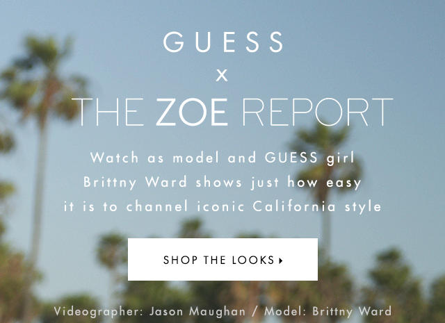 Guess x The Zoe Report