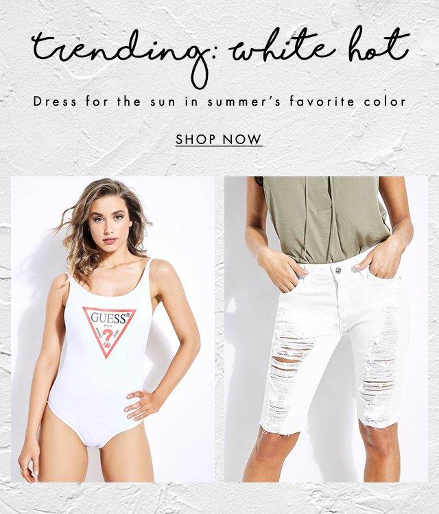 Shop TRENDING: WHITE HOT