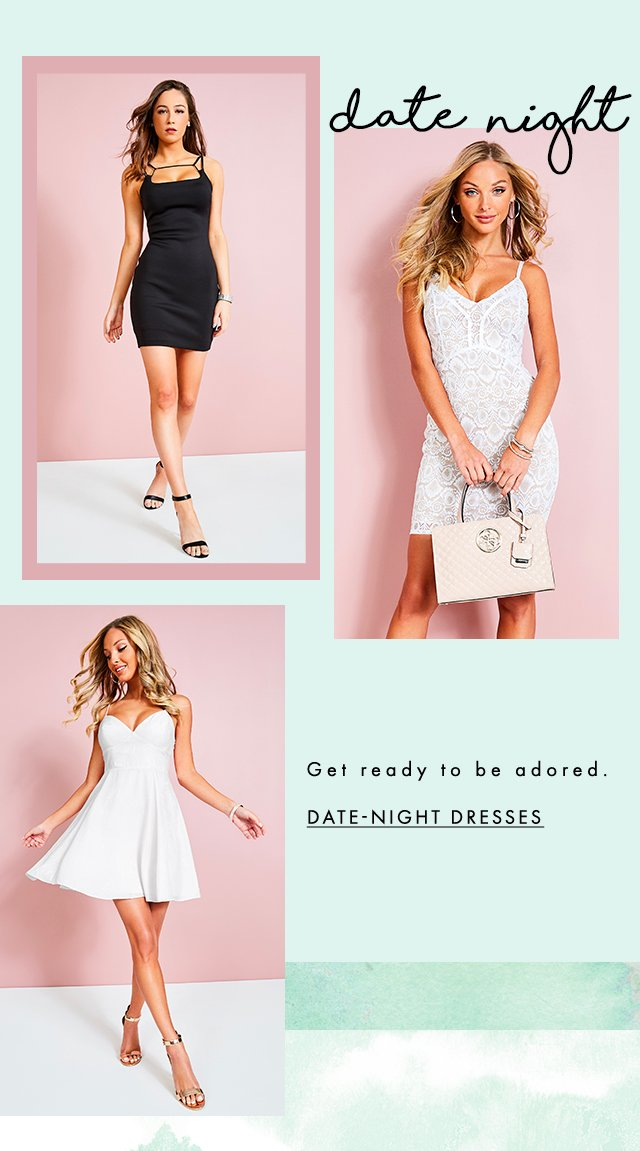 Get ready to be adored. Date-Night Dresses