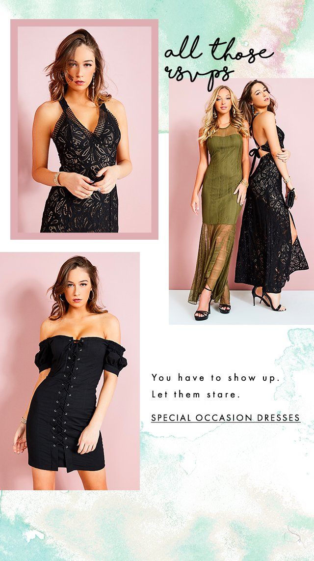 You have to show up. Let them stare. Special Occasion Dresses