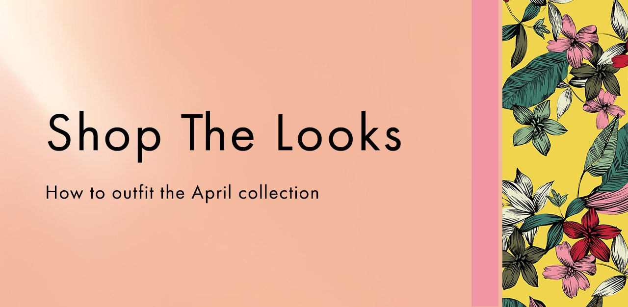 How to outfit the April collection