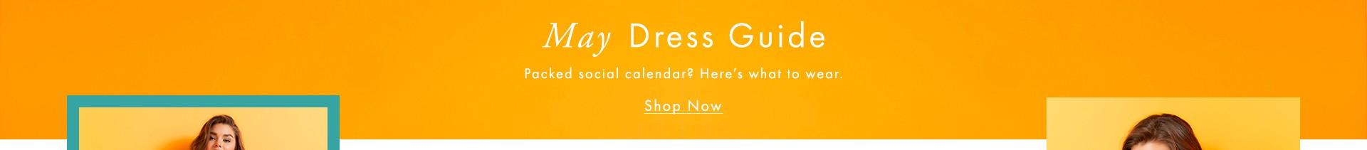 May Dress Guide