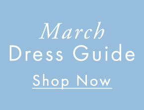 March Dress Guide
