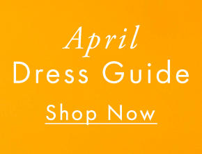 April Dress Guide