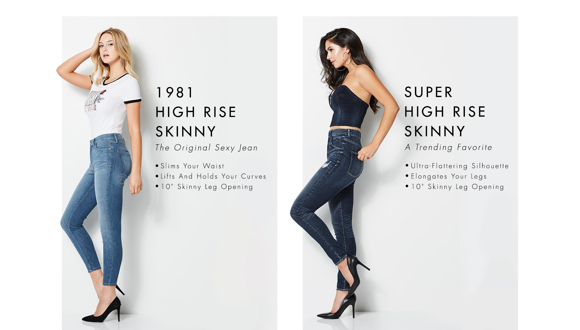 1981 High Rise Skinny and Super Hight Rise Skinny