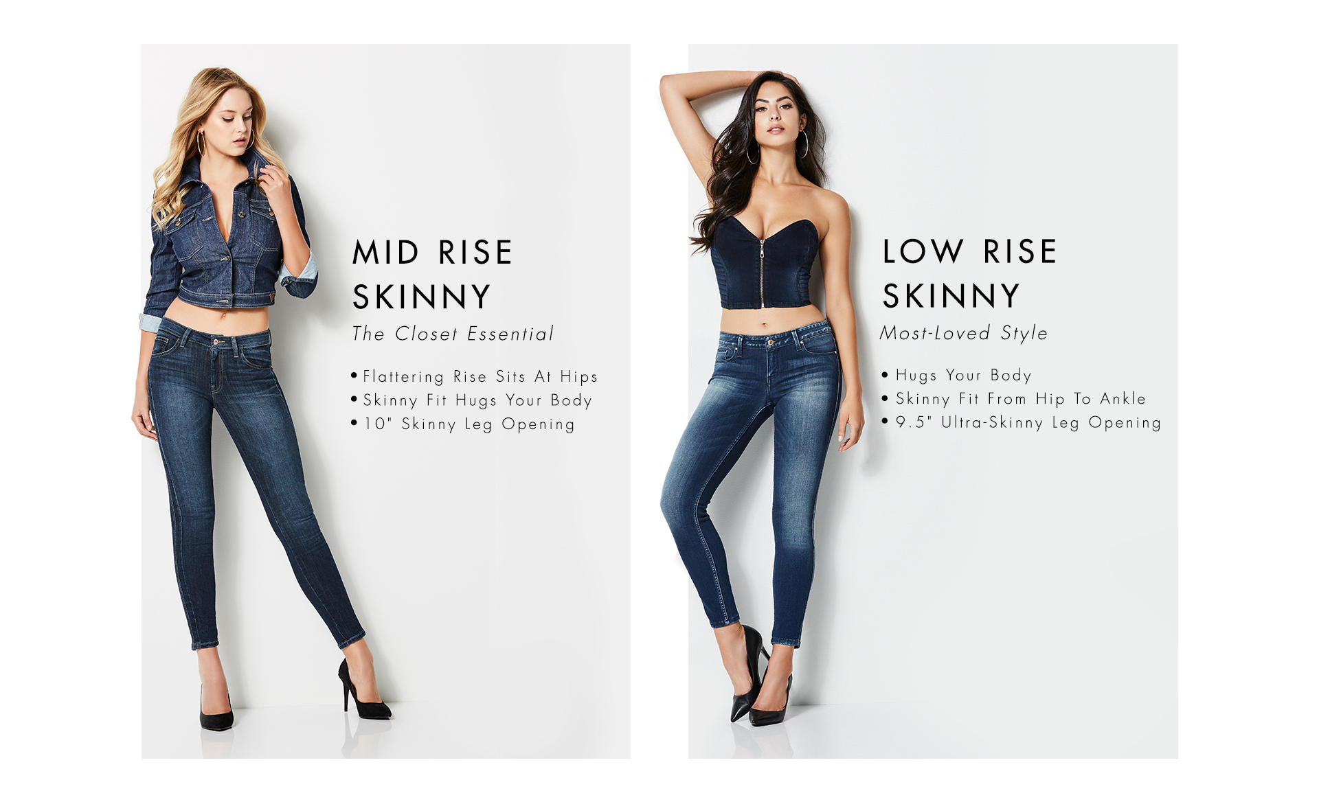 Mid Rise Skinny and Low Rise Skinny