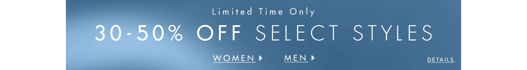 Limited Time: 30-50% Off Select Styles