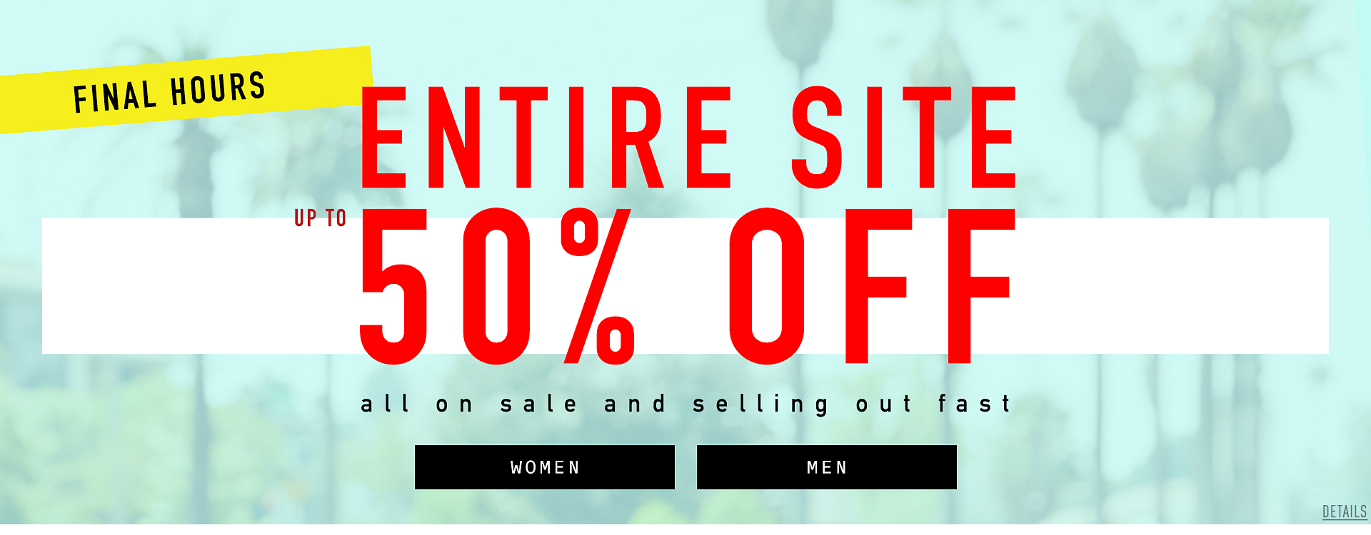 Up to 50% Off FINAL HOURS