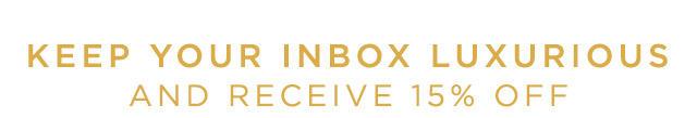 Keep your inbox luxurious