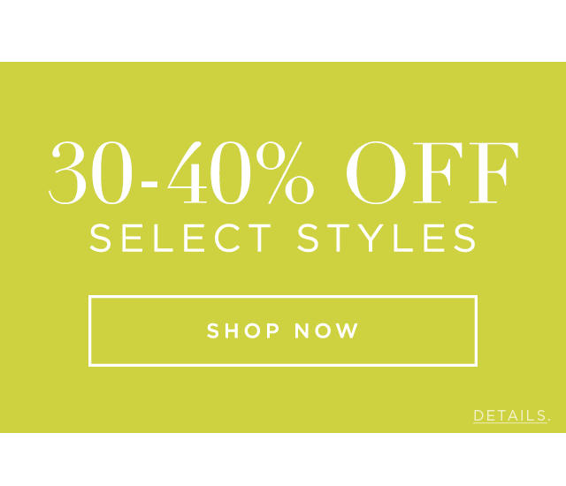30-40% Off Select Styles