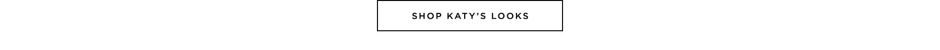 Shop Katy's Looks