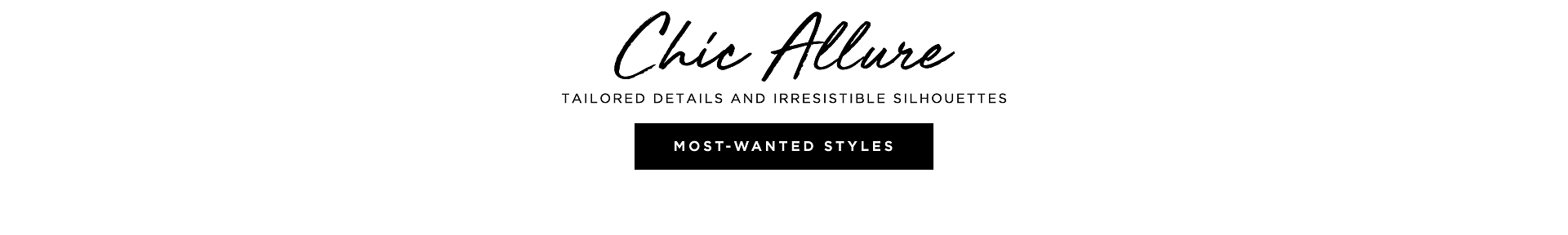 Most-Wanted Styles