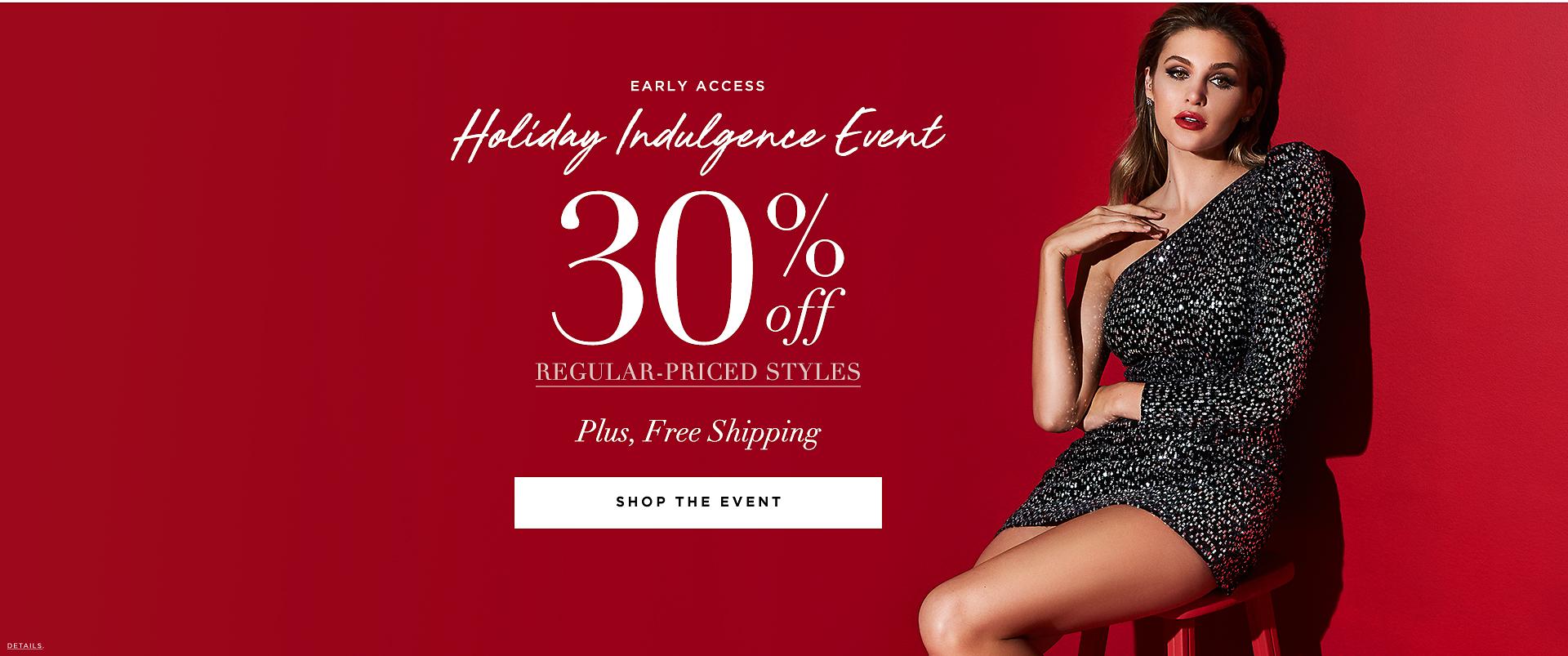 HOLIDAY INDULGENCE EVENT 30% Off
