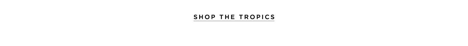 Shop the Tropics