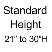 Standard Height - 21 in. to 30 in. H