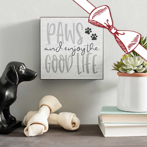 Paws and Enjoy the Good Life Pet Decor Shop Now