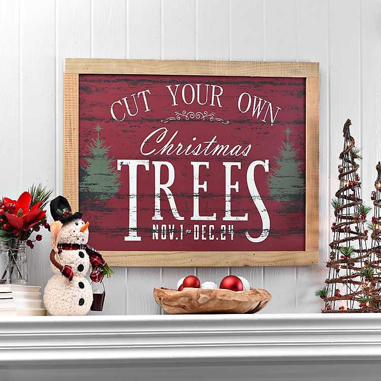 Cut Your Own Trees Wooden Plaque | Kirklands